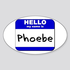 hello my name is phoebe Oval Sticker