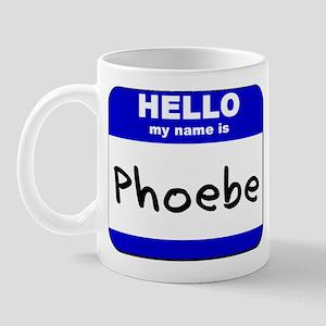 hello my name is phoebe  Mug