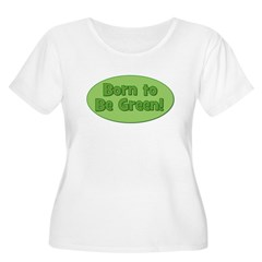 Born To Be Green T-Shirt