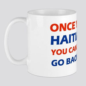 Once you go Haitian you cant go back Mug