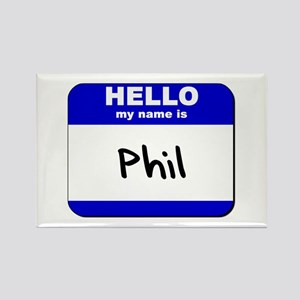 hello my name is phil Rectangle Magnet