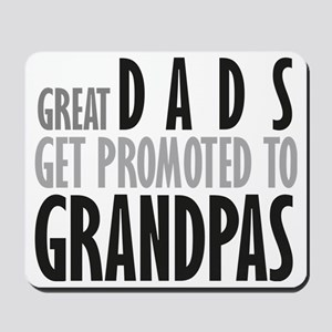 Great dads get promoted to Gr Mousepad