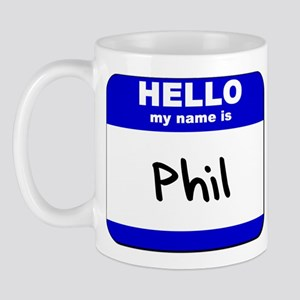 hello my name is phil  Mug