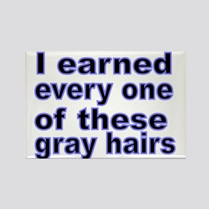 I earned every one of these gray  Rectangle Magnet