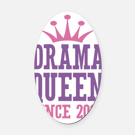 Drama Queen Since 2006 Oval Car Magnet