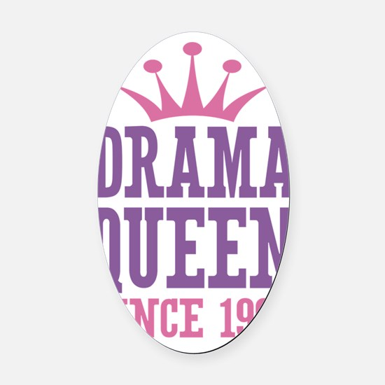Drama Queen Since 1999 Oval Car Magnet