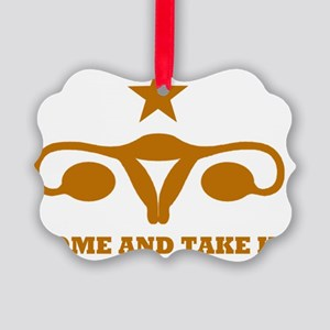 Come and Take It Uterus Picture Ornament