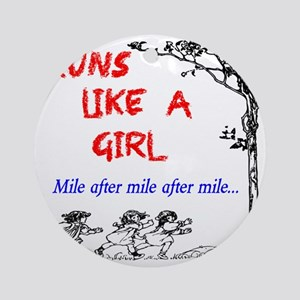 Runs Like A Girl Miles and Miles Round Ornament