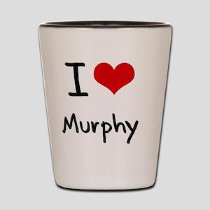 I Love Murphy Shot Glass