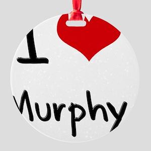 I Love Murphy Round Ornament