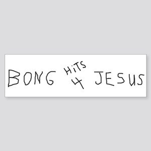 BONG HiTS 4 JESUS Bumper Sticker