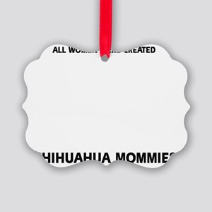 Chihuahua Mommies Designs Picture Ornament