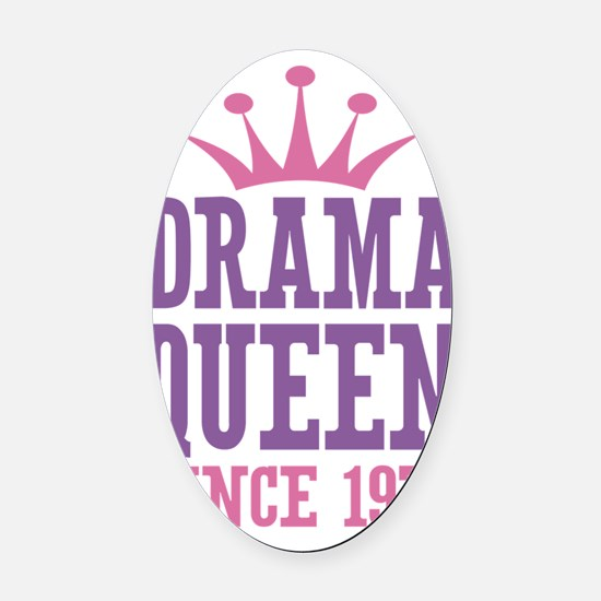 Drama Queen Since 1970 Oval Car Magnet