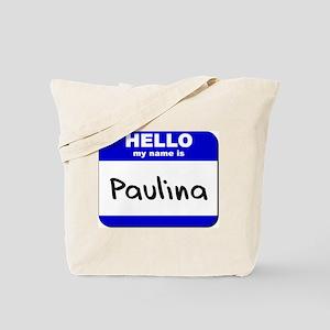 hello my name is paulina Tote Bag