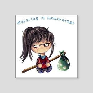 "Majoring in Hobology Square Sticker 3"" x 3"""