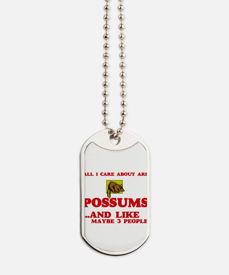 All I care about are Possums Dog Tags
