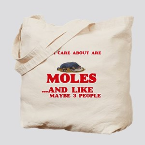 All I care about are Moles Tote Bag