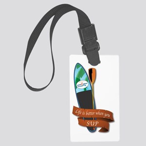 LIFE IS BETTER WHEN YOU SUP Large Luggage Tag
