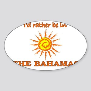 I'd Rather Be In The Bahamas Oval Sticker