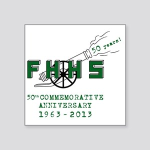 "FHHS 50th Reunion Blast Square Sticker 3"" x 3"""