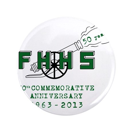 "FHHS 50th Reunion Blast 3.5"" Button"