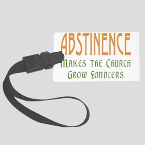 Abstinence Grows Fondlers Large Luggage Tag