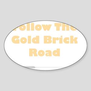 Follow The Gold Brick Road Sticker (Oval)