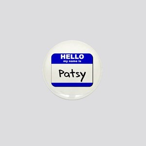 hello my name is patsy Mini Button