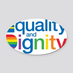 Equality and Dignity Oval Car Magnet
