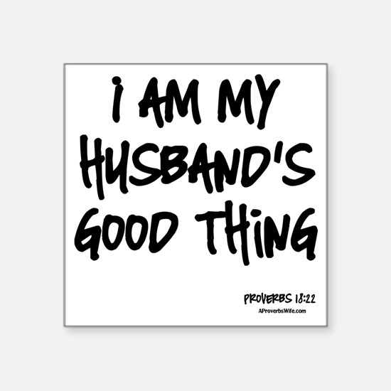 "My Husbands Good Thing Square Sticker 3"" x 3"""