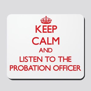 Keep Calm and Listen to the Probation Officer Mous