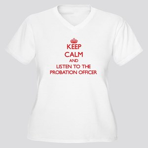 Keep Calm and Listen to the Probation Officer Plus