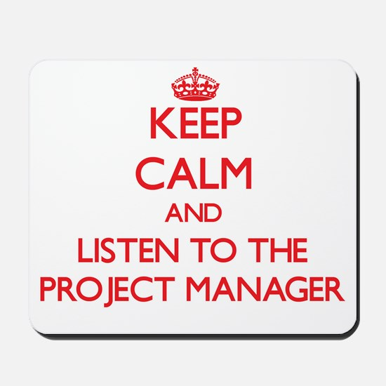 Keep Calm and Listen to the Project Manager Mousep