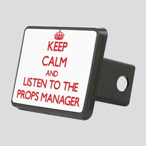 Keep Calm and Listen to the Props Manager Hitch Co