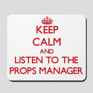 Keep Calm and Listen to the Props Manager Mousepad