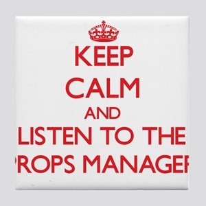 Keep Calm and Listen to the Props Manager Tile Coa