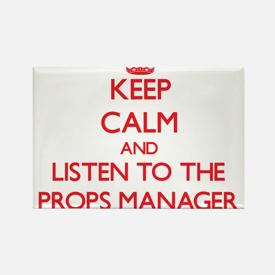 Keep Calm and Listen to the Props Manager Magnets