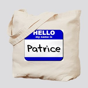 hello my name is patrice Tote Bag