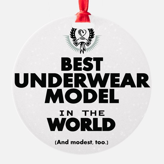 The Best in the World Underwear Model Ornament