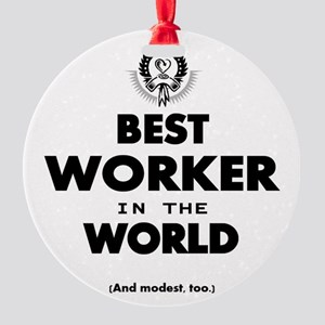 The Best in the World – Worker Ornament
