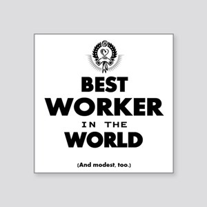 The Best in the World – Worker Sticker
