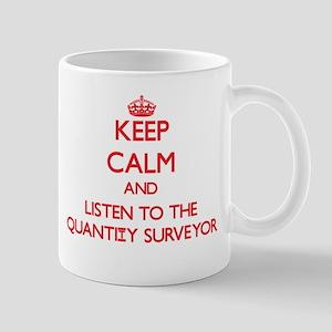 Keep Calm and Listen to the Quantity Surveyor Mugs