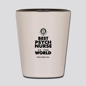 The Best in the World Nurse Psych Shot Glass
