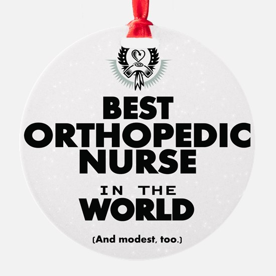 The Best in the World Nurse Orthopedic Ornament