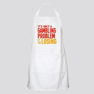 It's Only a Gambling Problem Apron