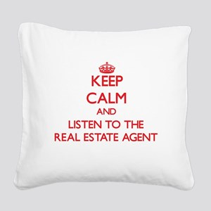 Keep Calm and Listen to the Real Estate Agent Squa