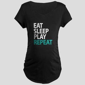 EAT SLEEP PLAY REPEAT Maternity T-Shirt
