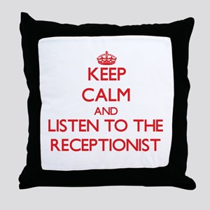 Keep Calm and Listen to the Receptionist Throw Pil