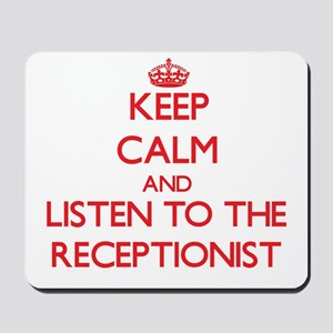 Keep Calm and Listen to the Receptionist Mousepad