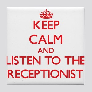 Keep Calm and Listen to the Receptionist Tile Coas